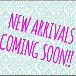 *New Arrivals Coming Soon*